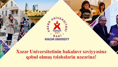 To the Attention of Undergraduate Students Admitted to Khazar University!